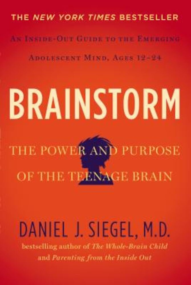 Brainstorm: The Power and Purpose of the Teenage Brain, Hardcover