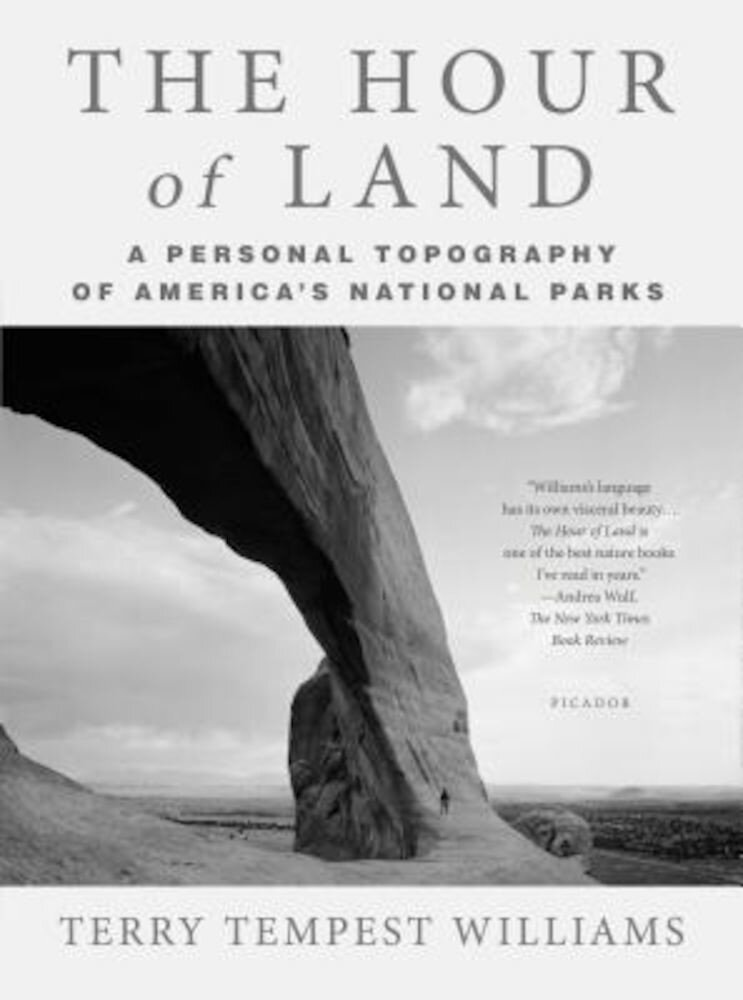 The Hour of Land: A Personal Topography of America's National Parks, Paperback