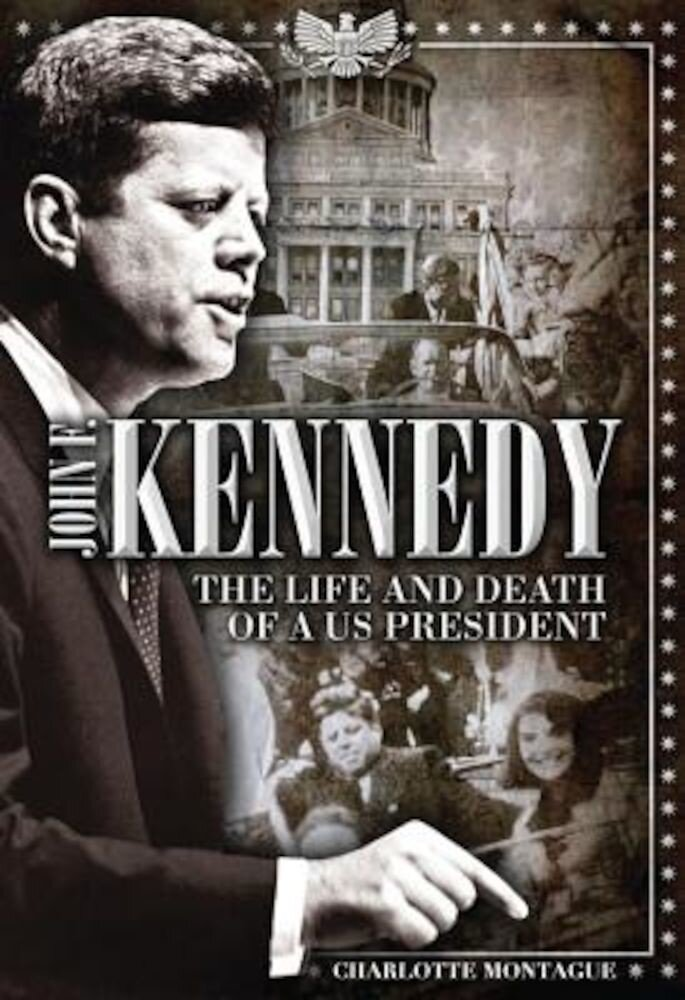 John F. Kennedy: The Life and Death of a Us President, Hardcover