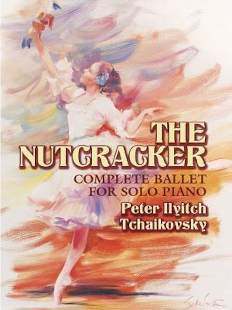 The Nutcracker: Op.71 Complete Ballet for Solo Piano, Paperback
