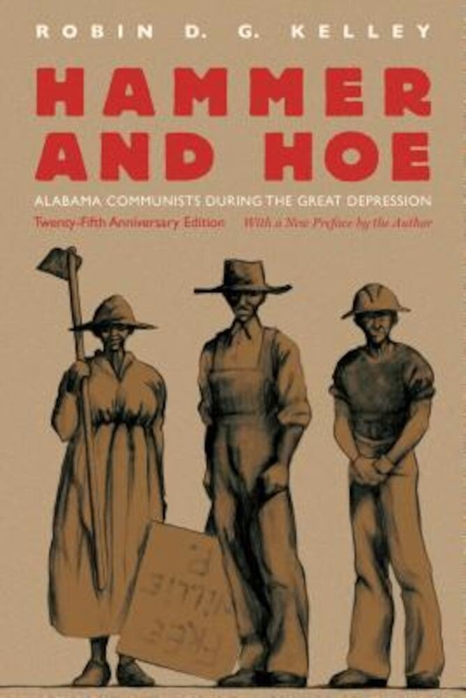 Hammer and Hoe: Alabama Communists During the Great Depression, Paperback