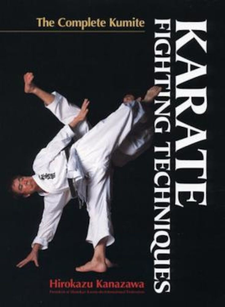 Karate Fighting Techniques: The Complete Kumite, Hardcover