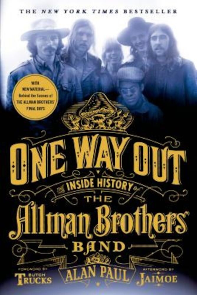 One Way Out: The Inside History of the Allman Brothers Band, Paperback