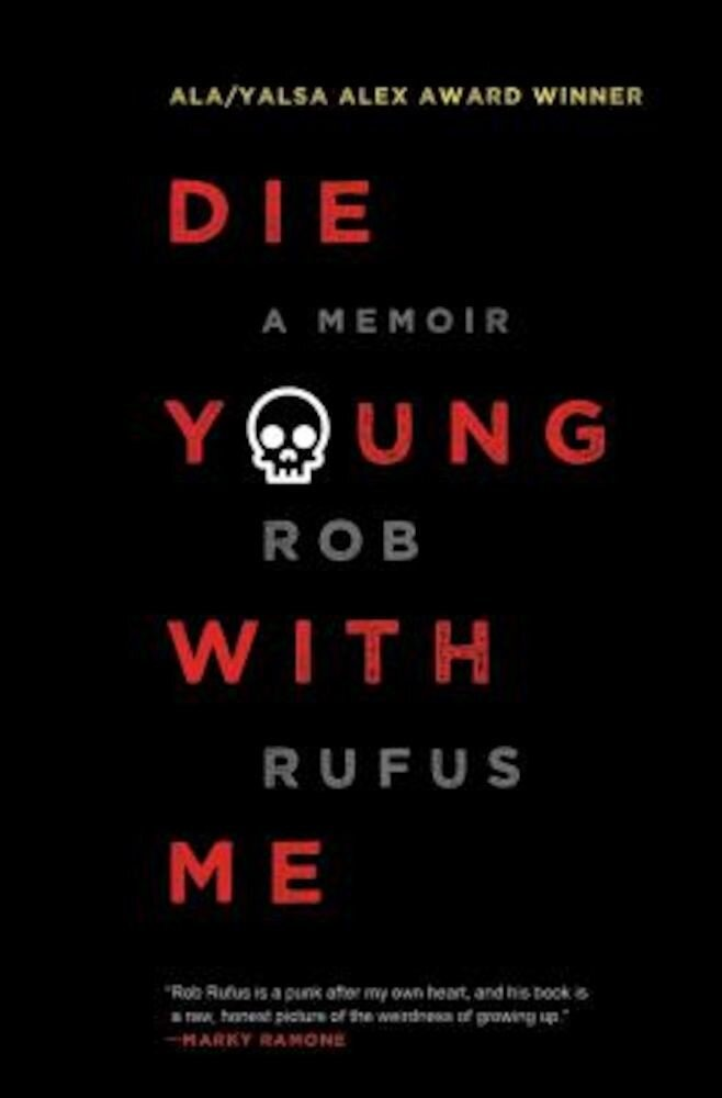 Die Young with Me: A Memoir, Paperback