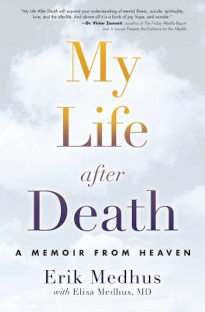 My Life After Death: A Memoir from Heaven, Paperback
