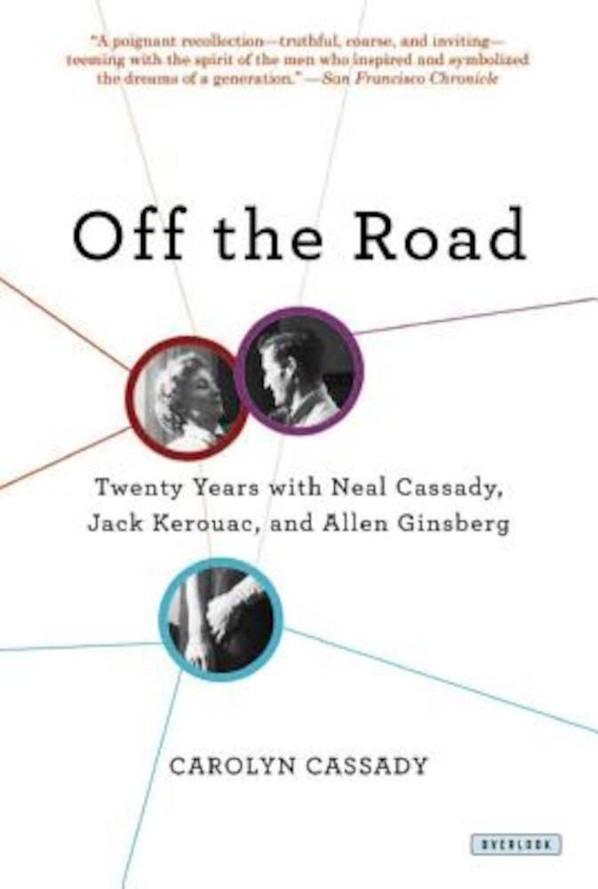 Off the Road: Twenty Years with Cassady, Kerouac, and Ginsberg, Paperback