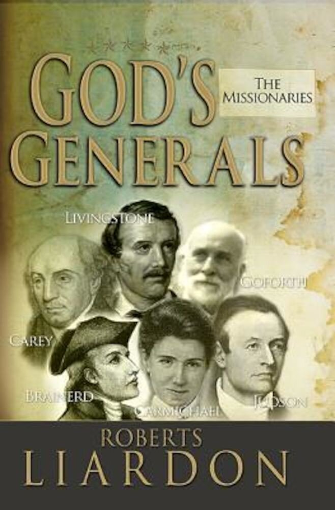 God's Generals: The Missionaries, Hardcover