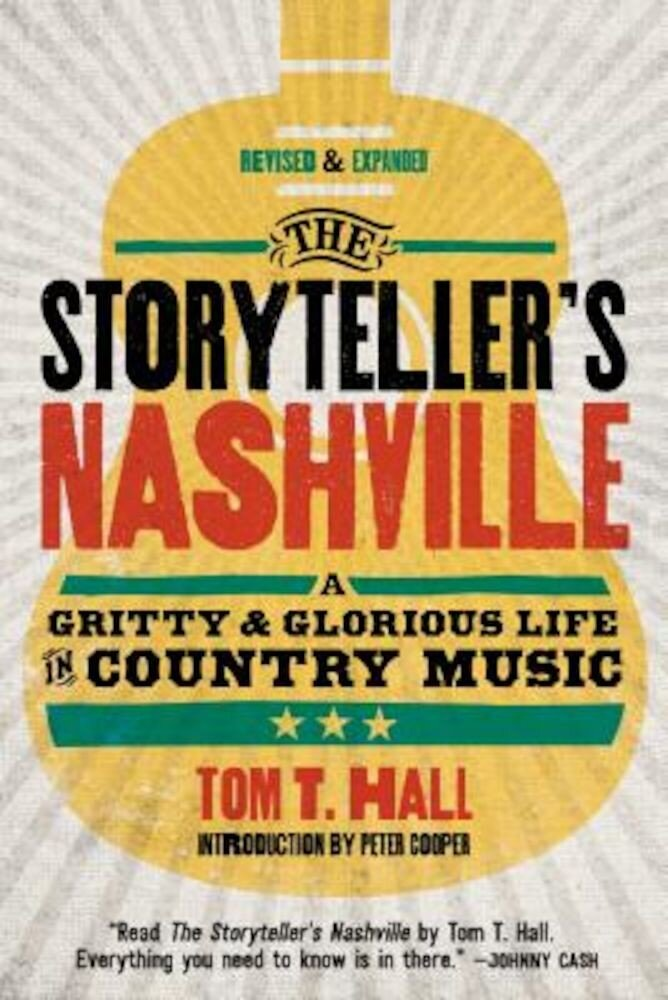 The Storyteller's Nashville: A Gritty & Glorious Life in Country Music, Paperback