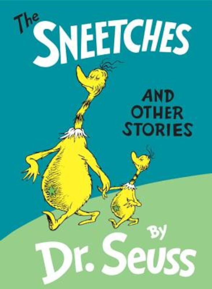 The Sneetches: And Other Stories, Hardcover
