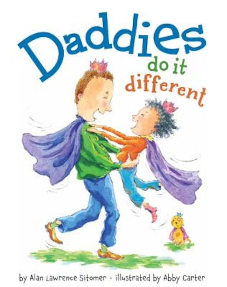 Daddies Do It Different, Hardcover