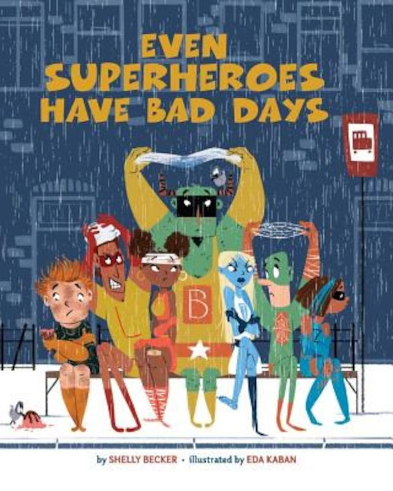 Even Superheroes Have Bad Days, Hardcover