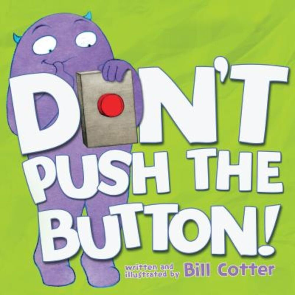 Don't Push the Button!, Hardcover