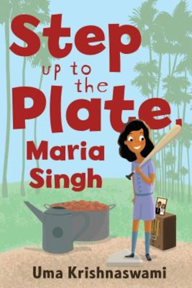 Step Up to the Plate, Maria Singh, Hardcover