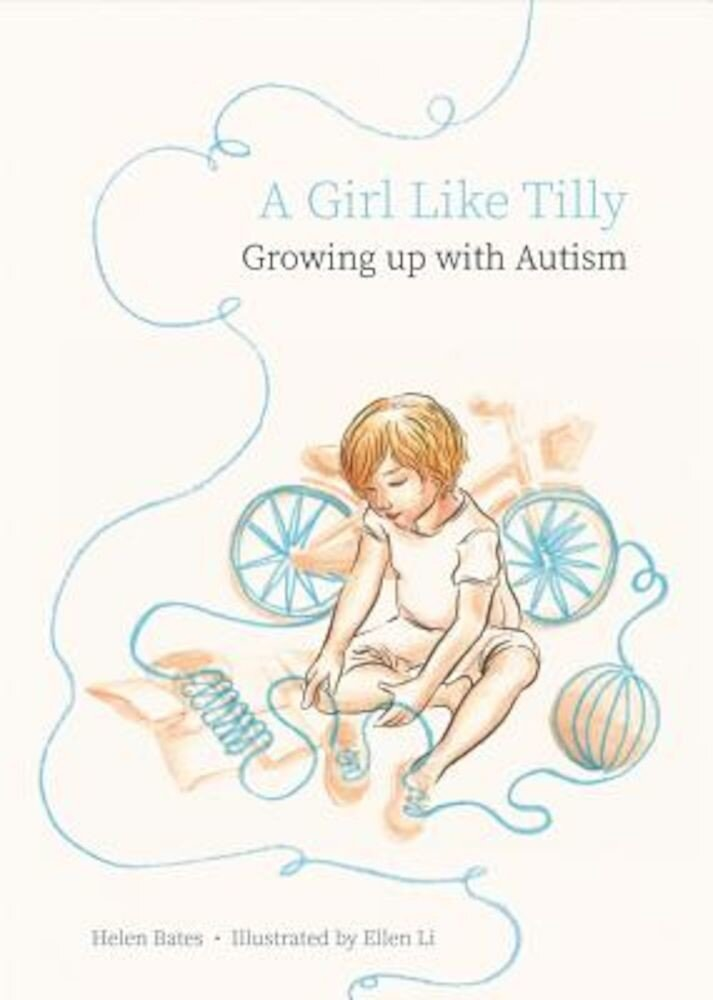 A Girl Like Tilly: Growing Up with Autism, Hardcover