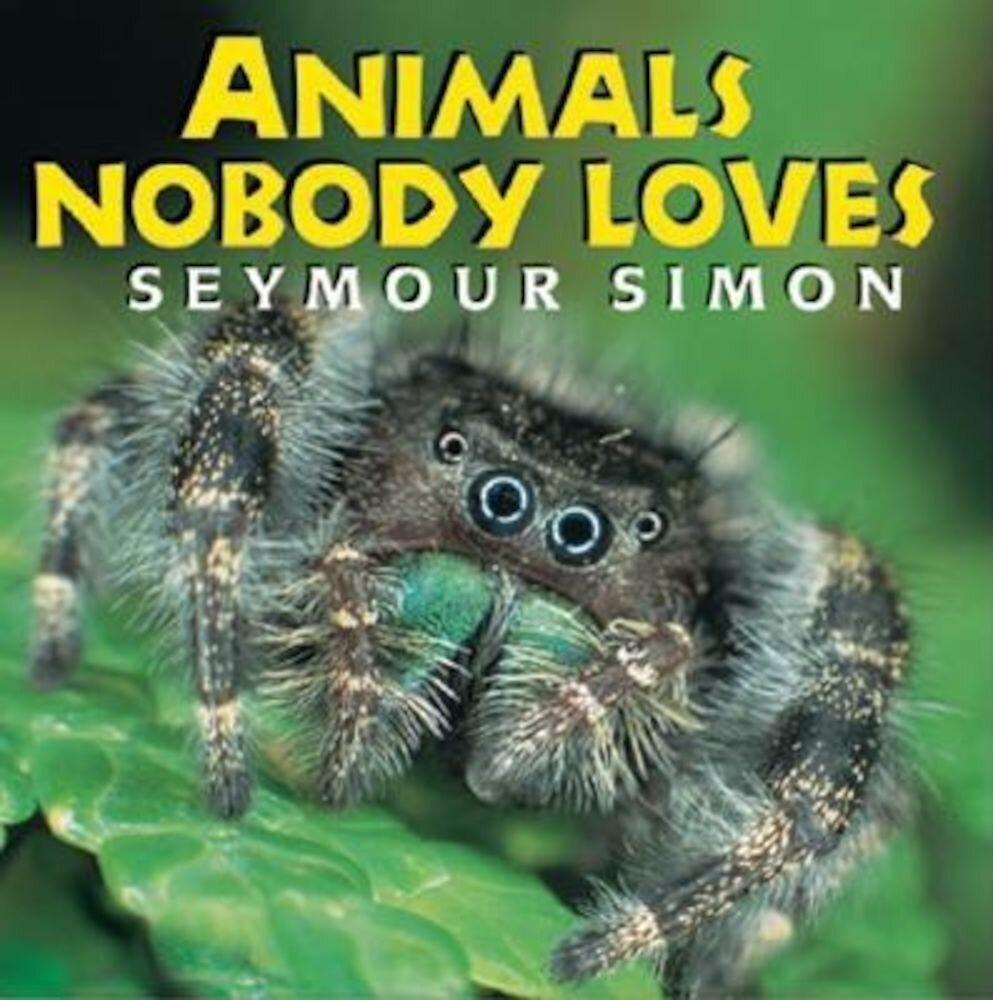 Animals Nobody Loves, Paperback