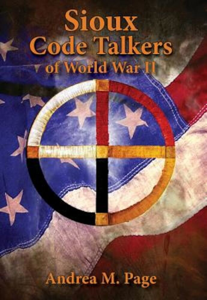 Sioux Code Talkers of World War II, Hardcover