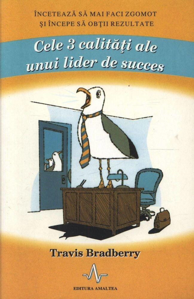 Coperta Carte Cele 3 calitati ale unui lider de succes