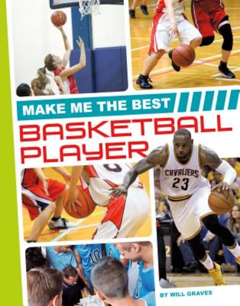 Make Me the Best Basketball Player, Hardcover