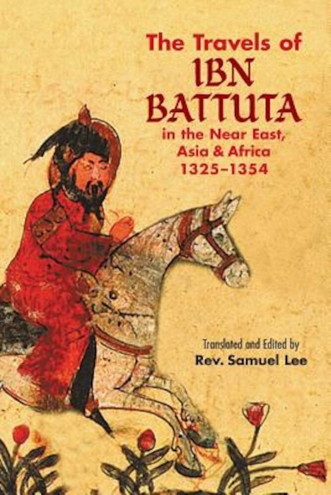 The Travels of IBN Battuta: In the Near East, Asia and Africa, 1325-1354, Paperback