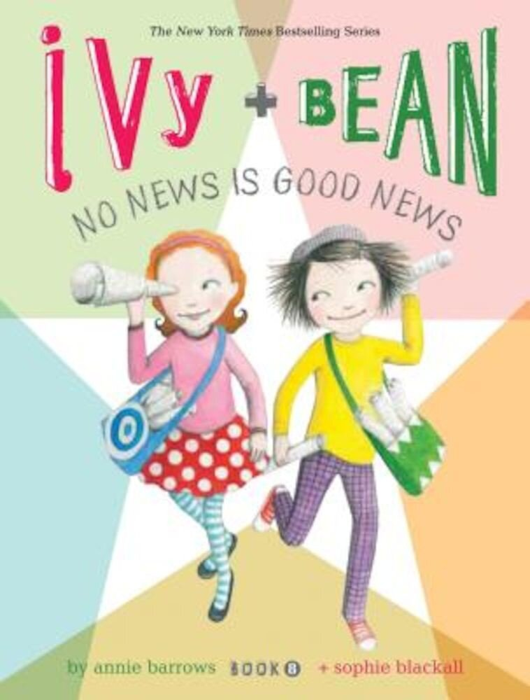 Ivy and Bean No News Is Good News (Book 8), Paperback