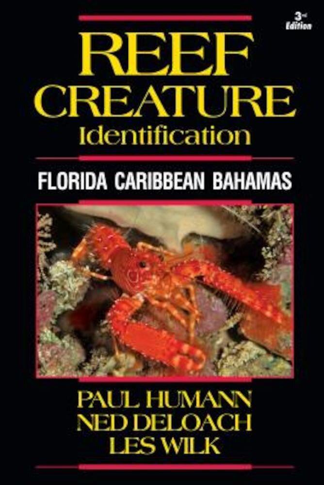 Reef Creature Identification: Florida Caribbean Bahamas, Paperback