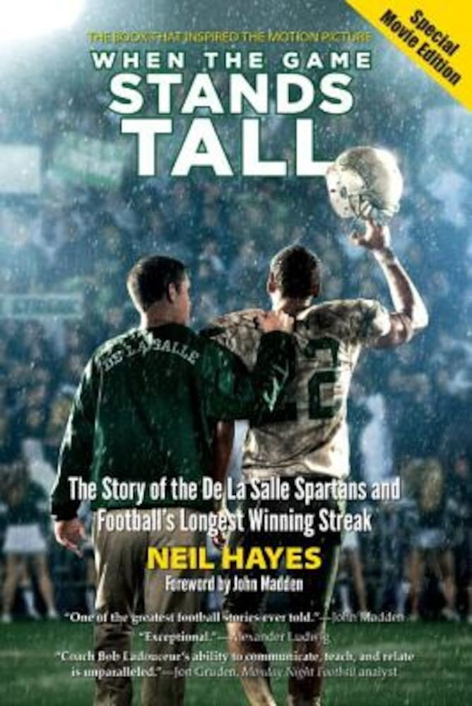 When the Game Stands Tall: The Story of the de La Salle Spartans and Football's Longest Winning Streak, Paperback