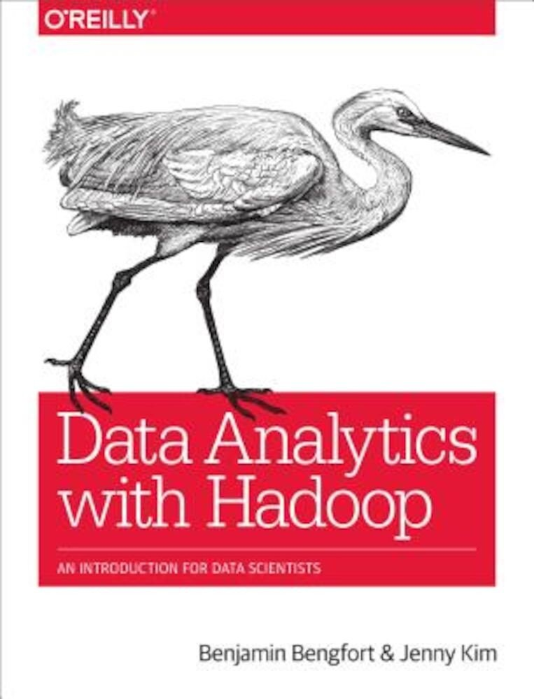 Data Analytics with Hadoop: An Introduction for Data Scientists, Paperback