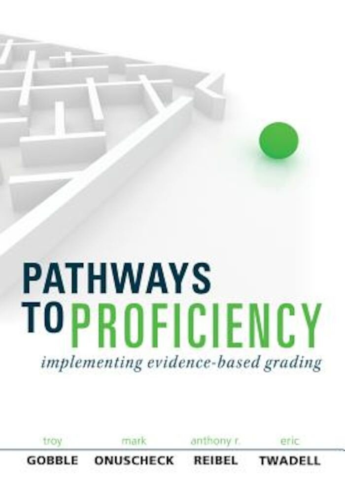 Pathways to Proficiency: Implementing Evidence-Based Grading, Paperback
