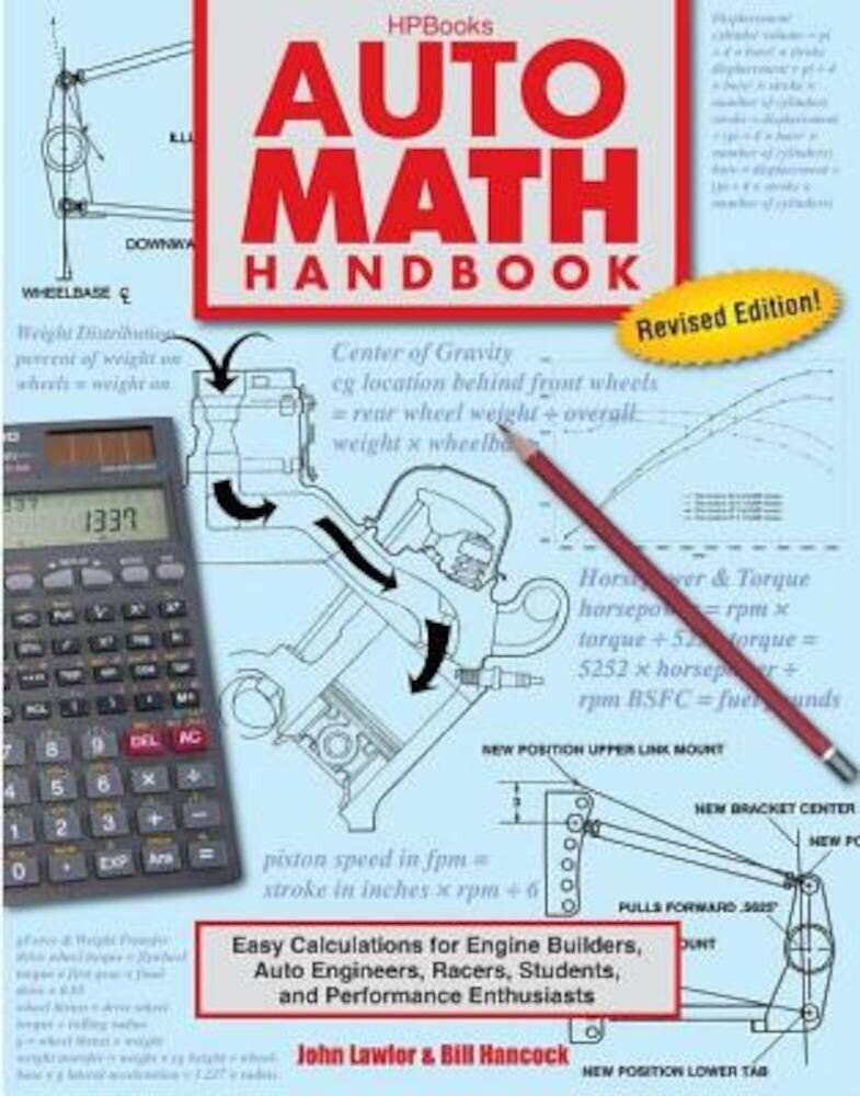 Auto Math Handbook Hp1554: Easy Calculations for Engine Builders, Auto Engineers, Racers, Students, and Per Formance Enthusiasts, Paperback
