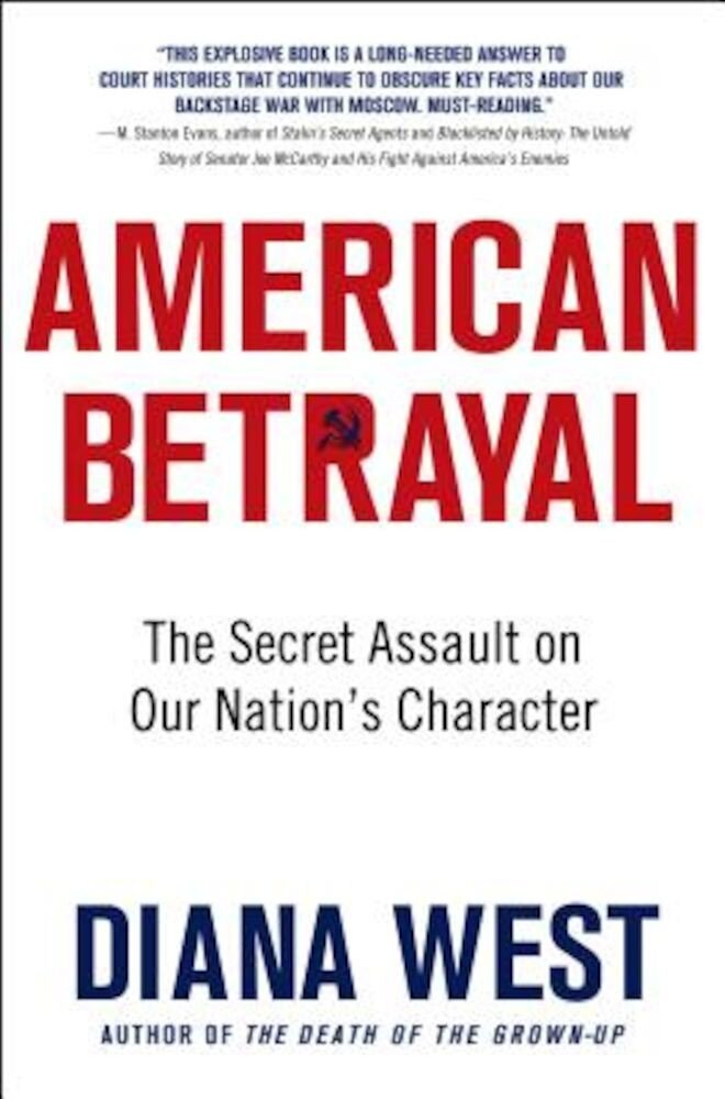 American Betrayal: The Secret Assault on Our Nation's Character, Paperback