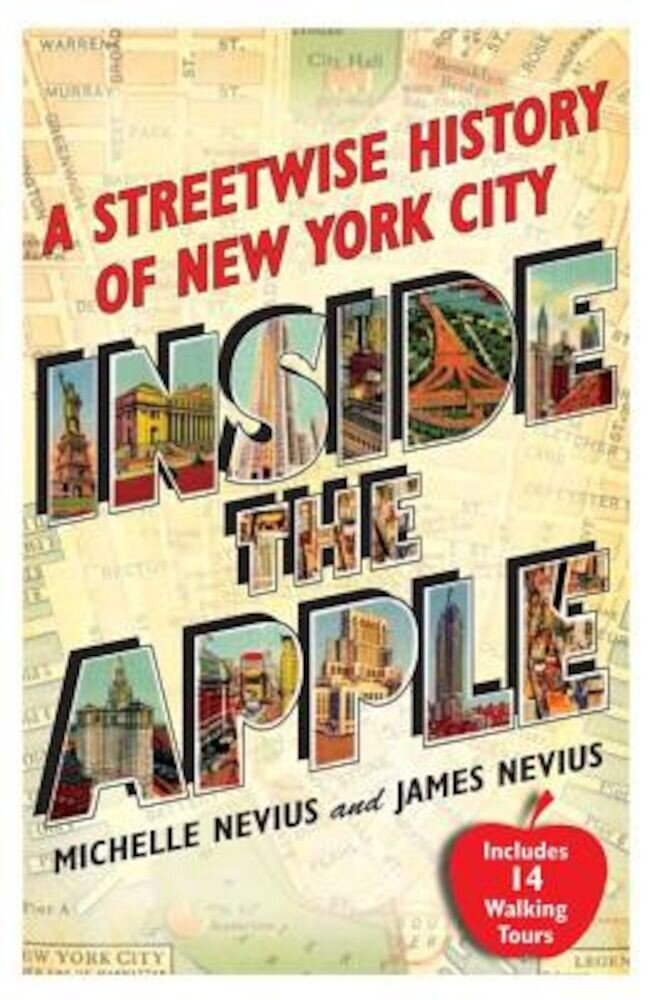 Inside the Apple: A Streetwise History of New York City, Paperback
