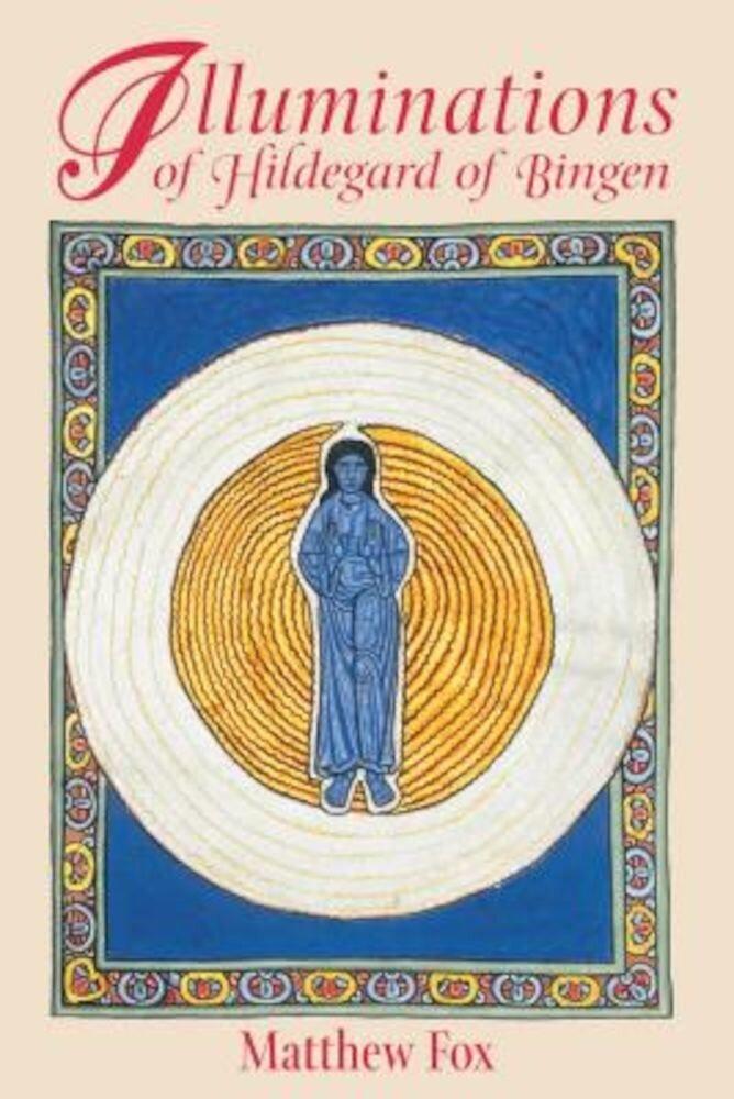 Illuminations of Hildegard of Bingen, Paperback