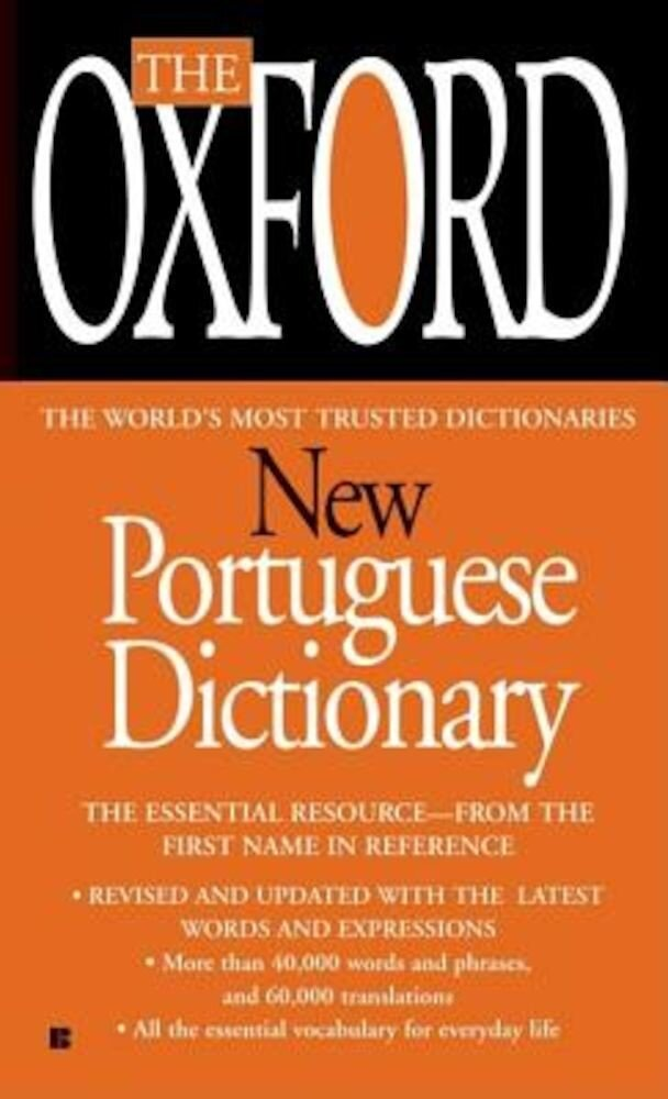 The Oxford New Portuguese Dictionary: Portuguese-English, English-Portuguese, Paperback