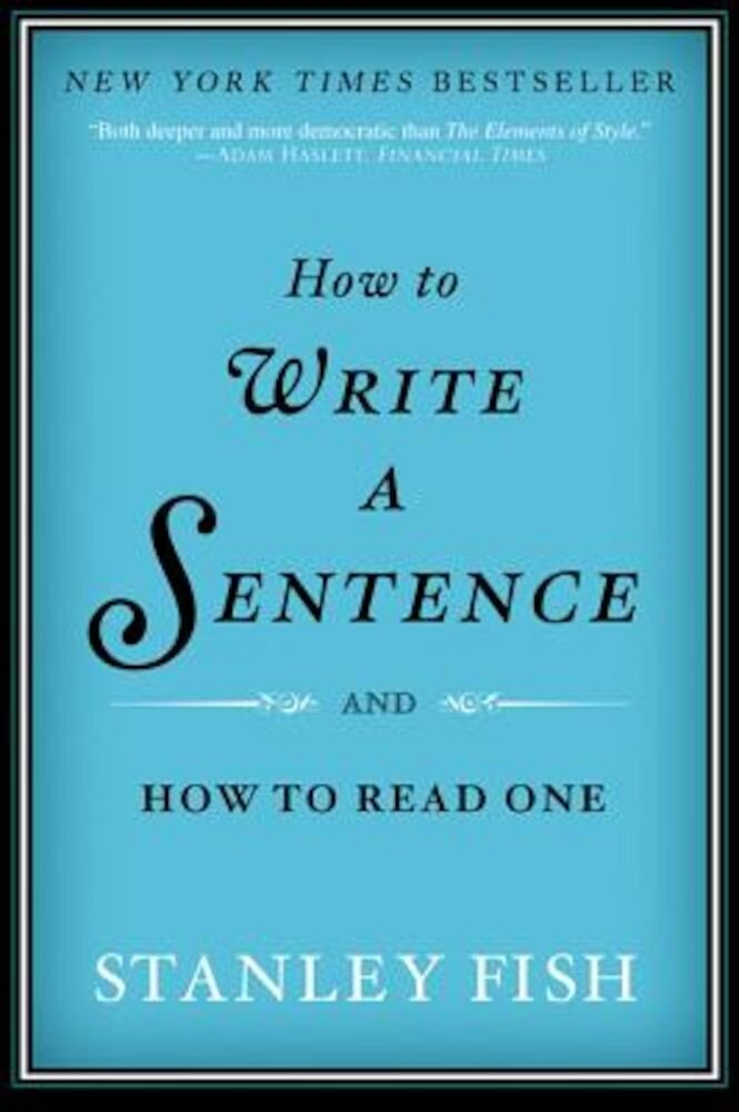 How to Write a Sentence: And How to Read One, Paperback