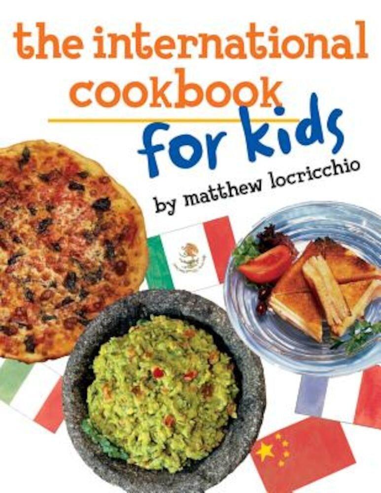 The International Cookbook for Kids, Paperback