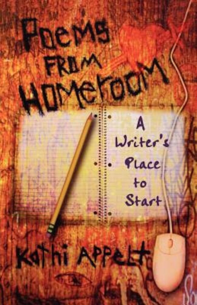 Poems from Homeroom: A Writer's Place to Start, Paperback
