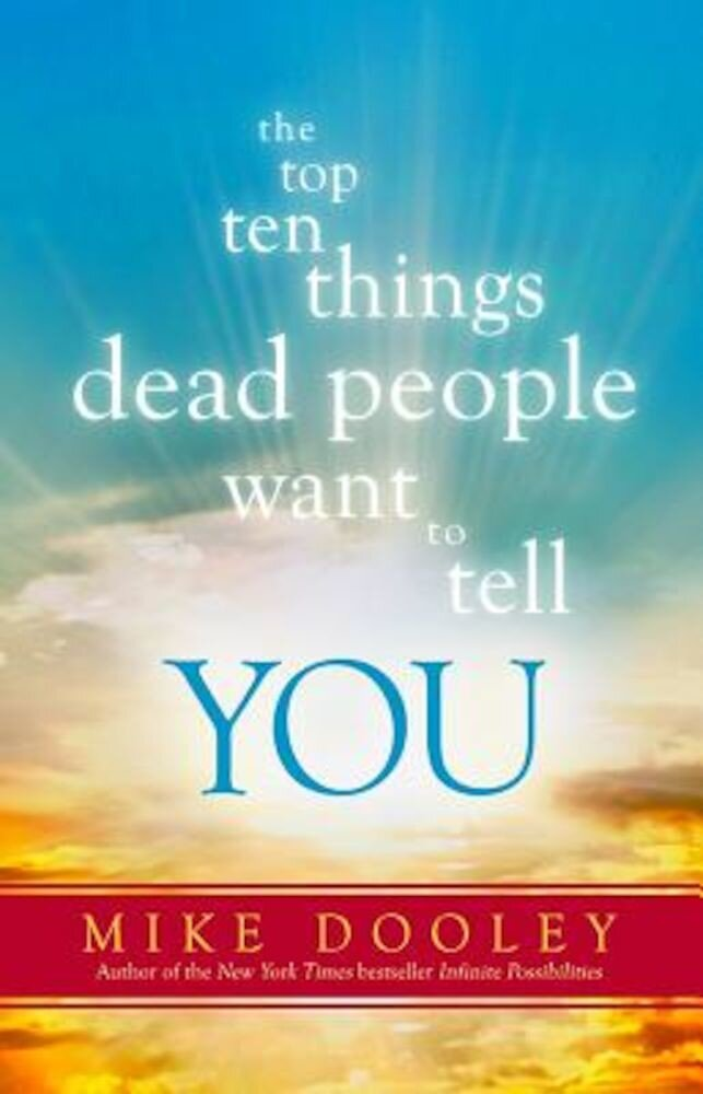 The Top Ten Things Dead People Want to Tell You, Paperback