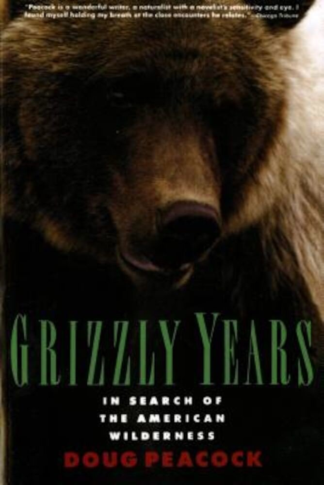 Grizzly Years: In Search of the American Wilderness, Paperback