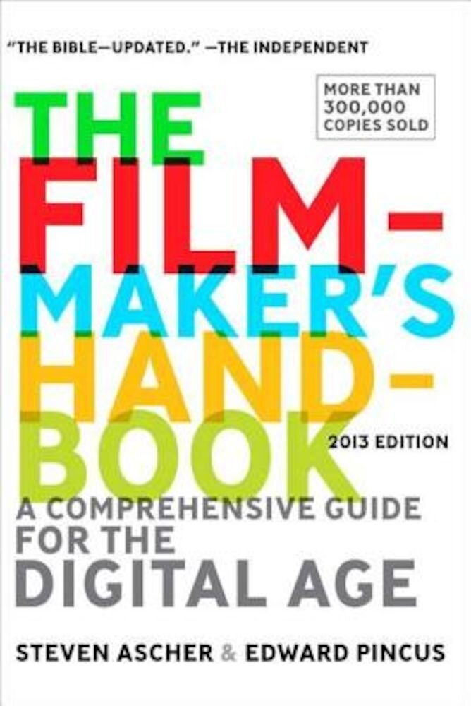 The Filmmaker's Handbook: A Comprehensive Guide for the Digital Age, Paperback