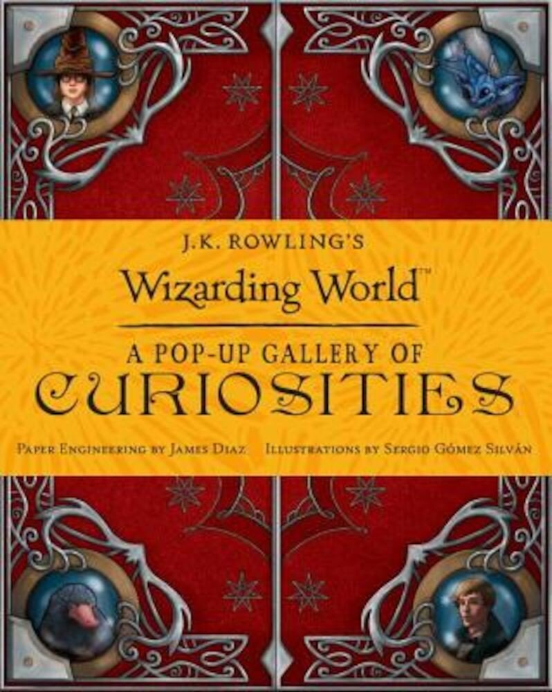 J.K. Rowling's Wizarding World: A Pop-Up Gallery of Curiosities, Hardcover