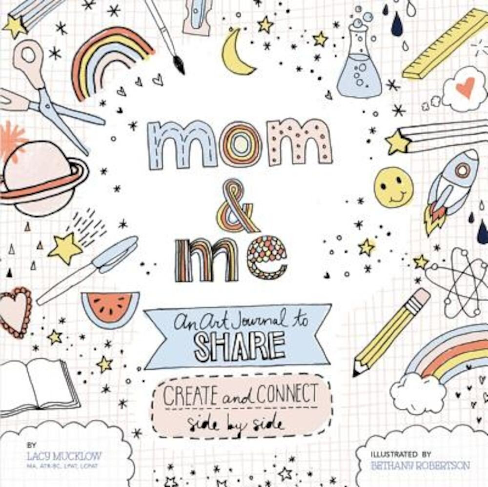 Mom and Me: An Art Journal to Share: Create and Connect Side by Side, Paperback