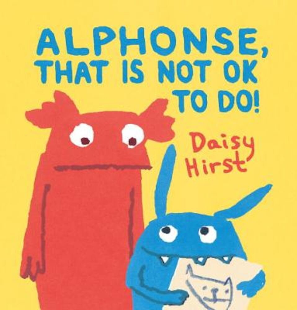 Alphonse, That Is Not Ok to Do!, Hardcover