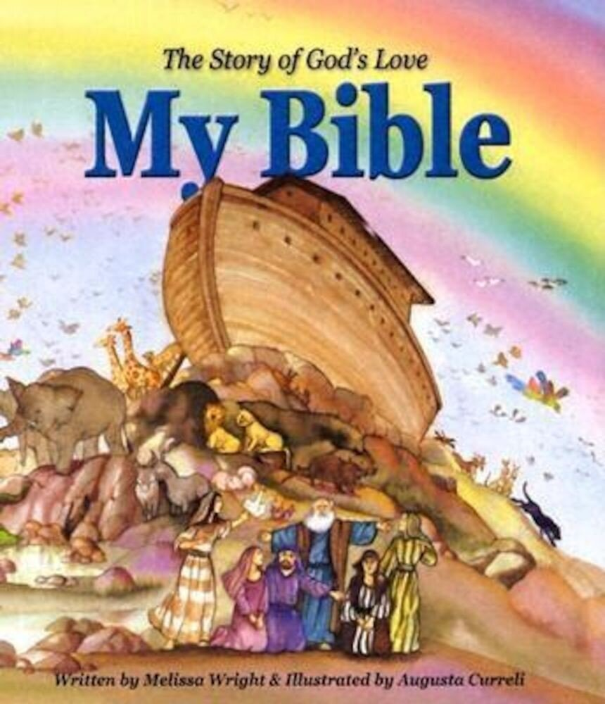 My Bible: The Story of God's Love, Hardcover