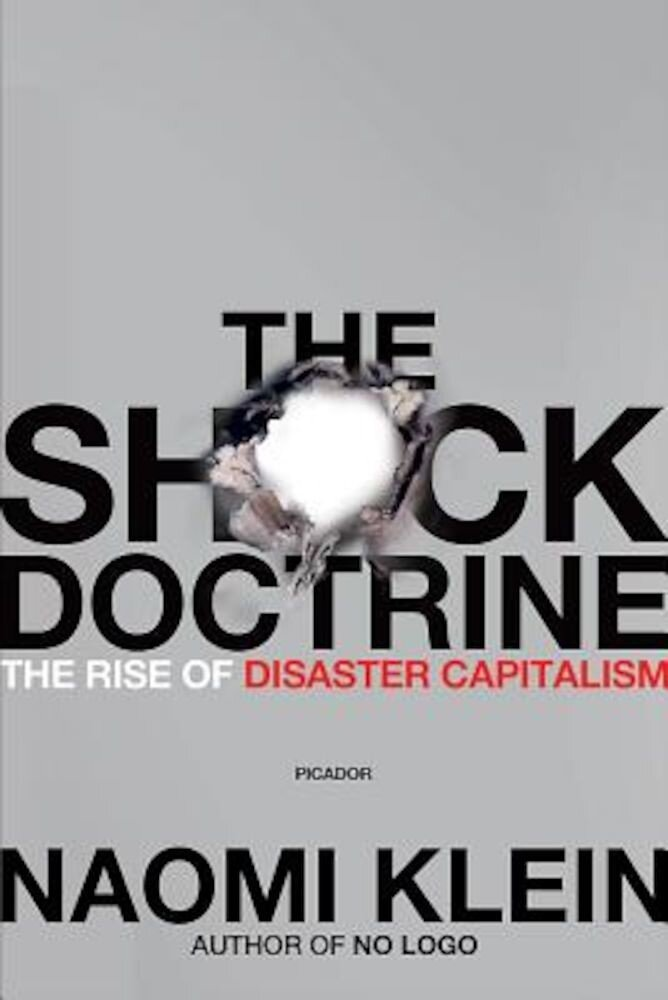 The Shock Doctrine: The Rise of Disaster Capitalism, Paperback