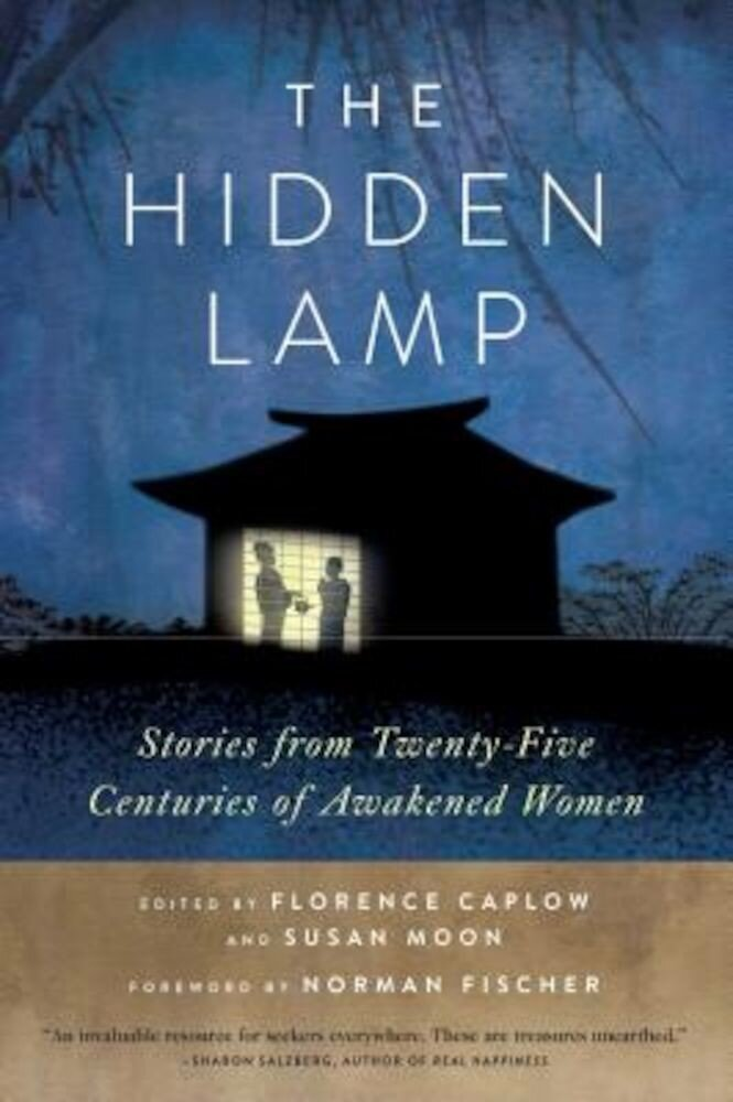 The Hidden Lamp: Stories from Twenty-Five Centuries of Awakened Women, Paperback