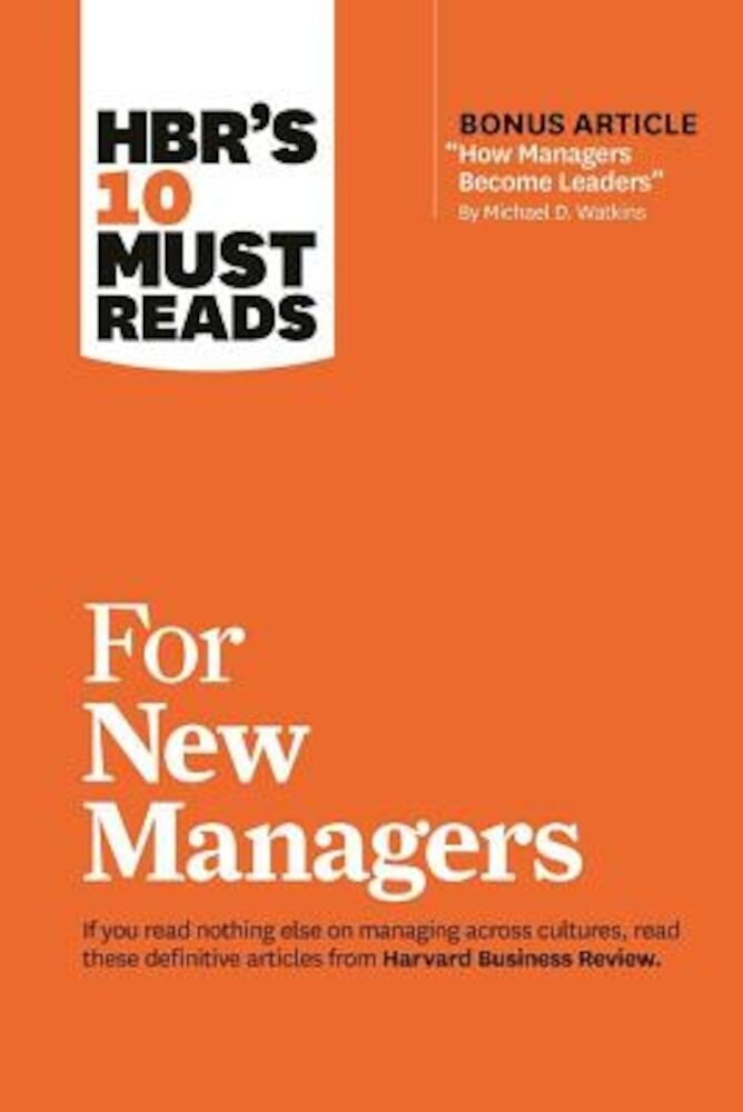 HBR's 10 Must Reads for New Managers (with Bonus Article ``How Managers Become Leaders`` by Michael D. Watkins) (HBR's 10 Must Reads), Paperback