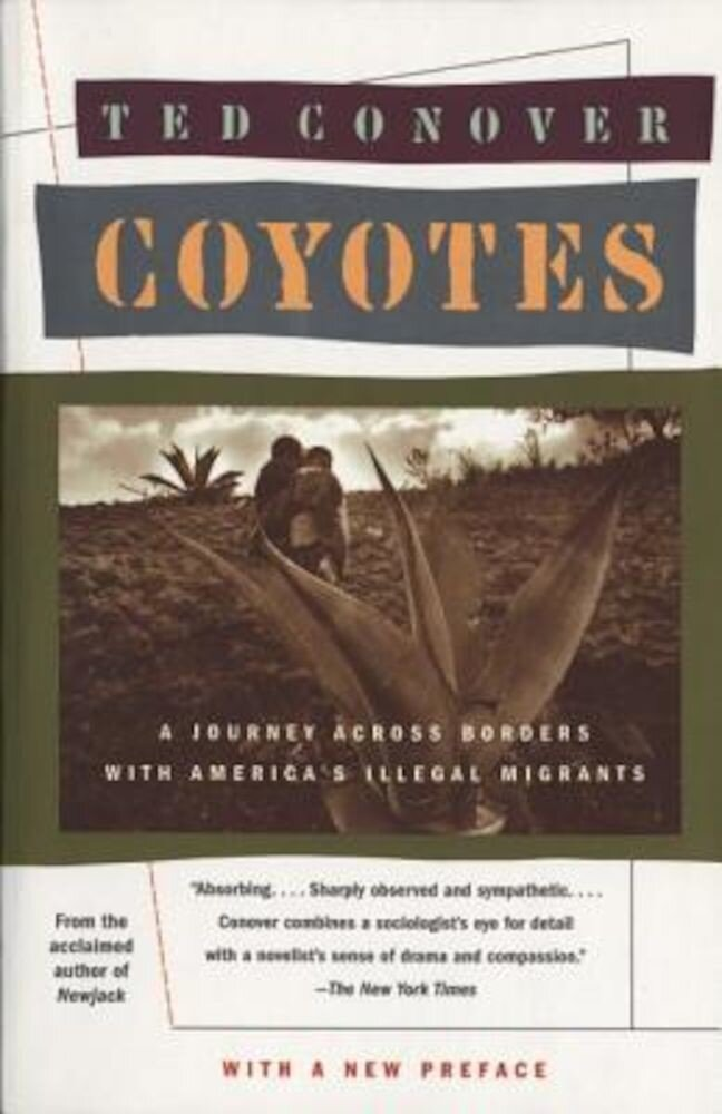 Coyotes: A Journey Across Borders with America's Mexican Migrants, Paperback