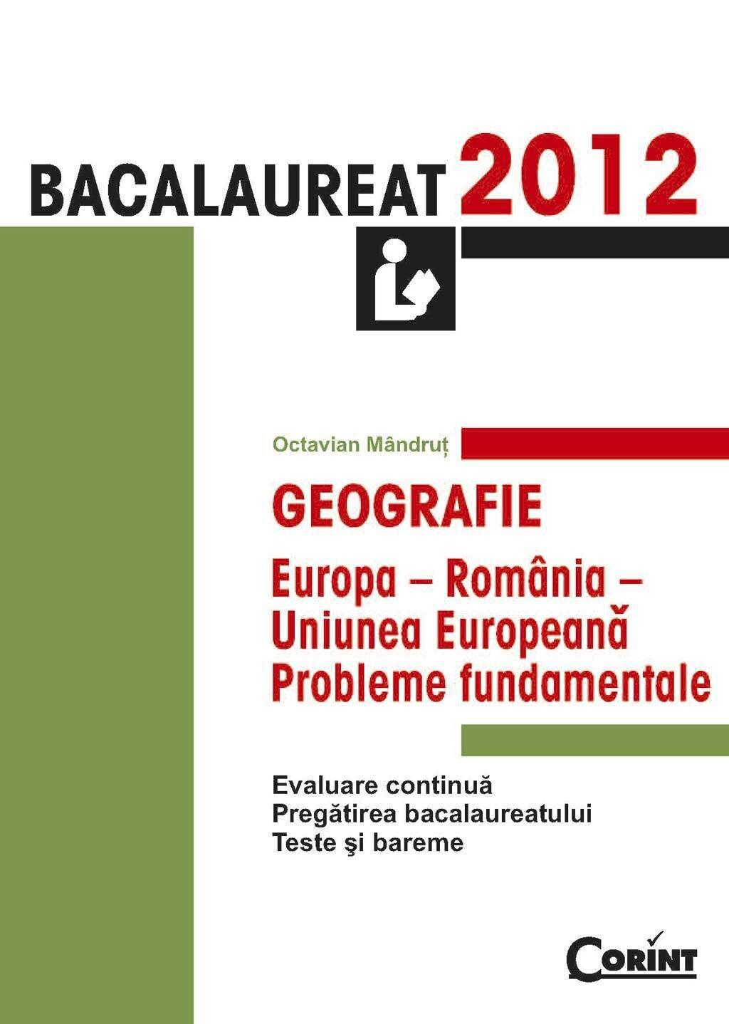 Geografie. Bacalaureat 2012 - Europa-Romania-Uniunea Europeana: probleme fundamentale (eBook)