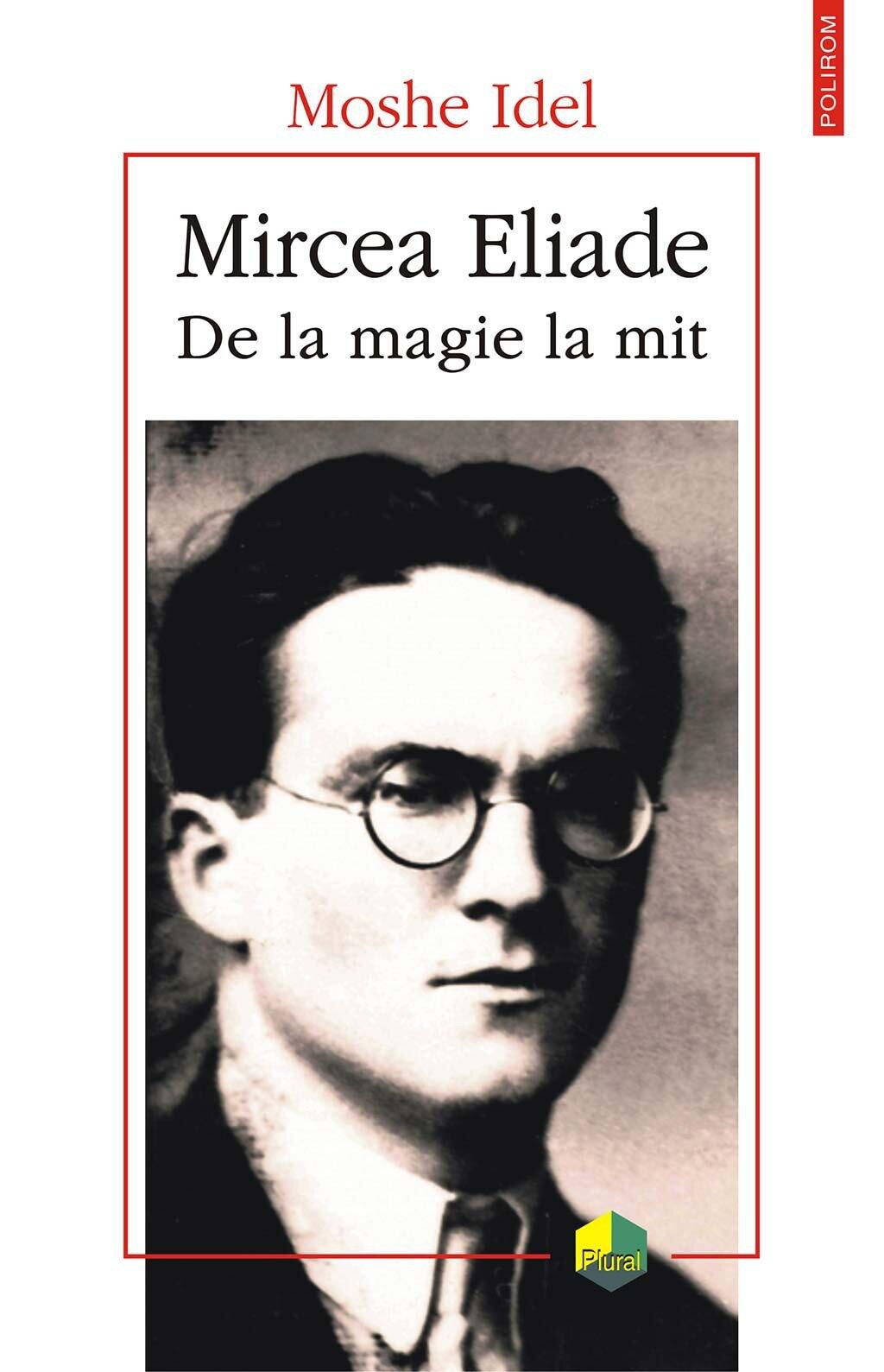Mircea Eliade. De la magie la mit (eBook)