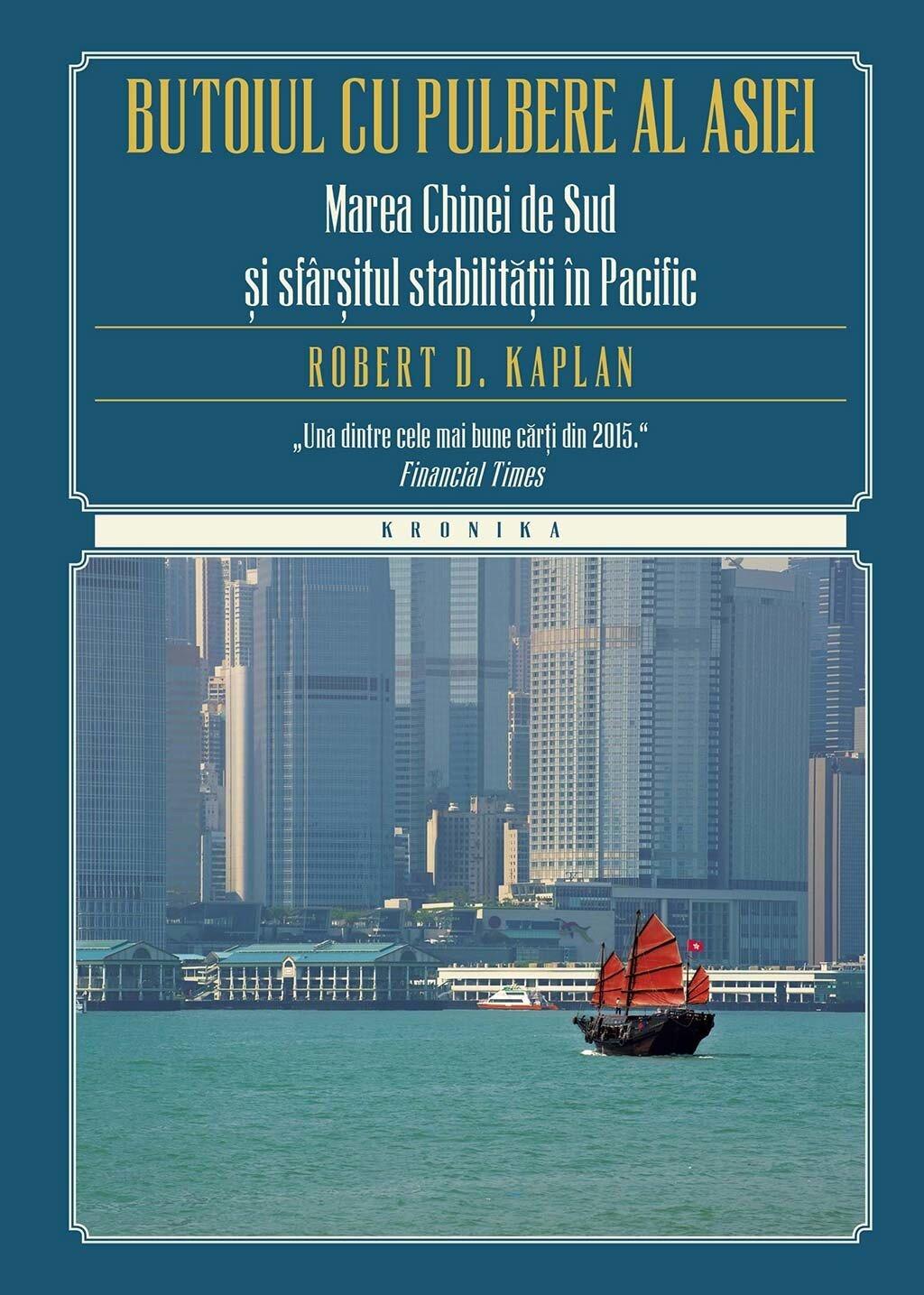 Butoiul cu pulbere al Asiei. Marea Chinei de Sud si sfarsitul stabilitatii in Pacific (eBook)